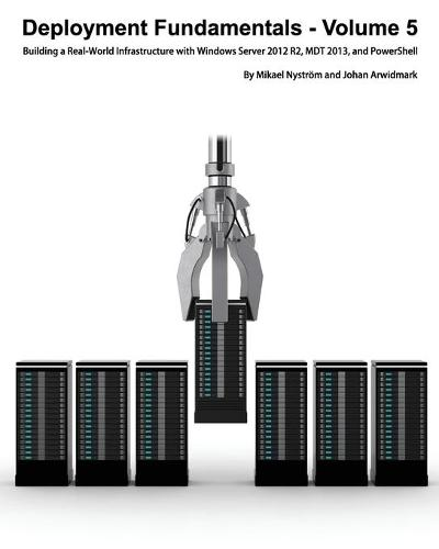 Deployment Fundamentals Vol 5: Building a Real-World Infrastructure with Windows Server (Paperback)