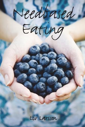 Needbased Eating (Paperback)