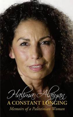 A Constant Longing - Memoirs of a Palestinian Woman (Paperback)