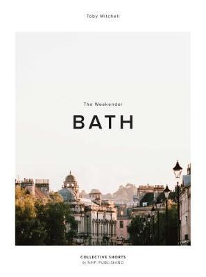 The Weekender: 1: Bath - The Weekender 1 (Hardback)