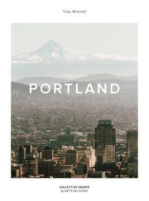 The Weekender Portland: 2 (Hardback)