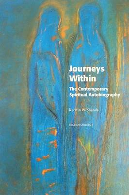 Journeys Within: The Contemporary Spiritual Autobiography - English Studies 6 (Paperback)