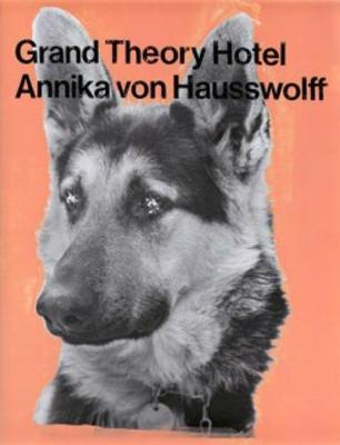 Annika Von Hausswolff - Grand Theory Hotel (Paperback)