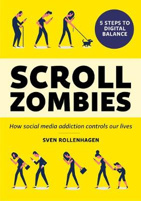Scroll Zombies: How Social Media Addiction Controls Our Lives (Paperback)