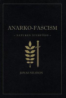 Anarko-Fascism: Naturen  terf dd (Hardback)