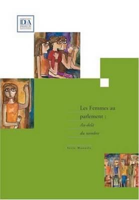 Les Femmes Au Parlement: Au-Dela Du Nombre (Paperback)