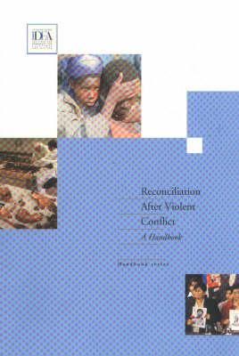 Reconciliation After Violent Conflict: A Handbook (Paperback)