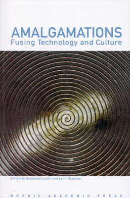 Amalgamations: Fusing Culture and Technology (Paperback)