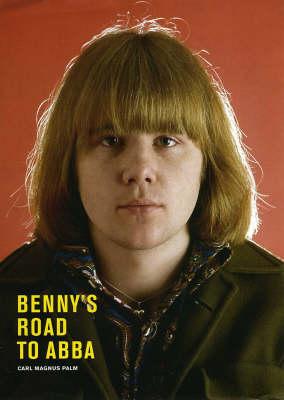 Benny's Road to ABBA (Hardback)