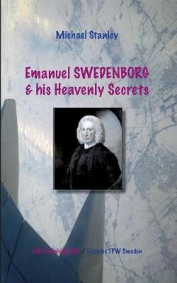 Emanuel Swedenborg and His Heavenly Secrets (Paperback)