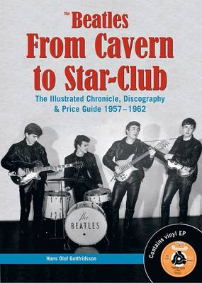 The Beatles - From Cavern To Star Club (Hardback)