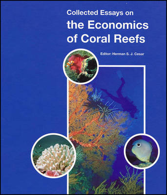 Collected Essays on the Economics of Coral Reefs (Hardback)
