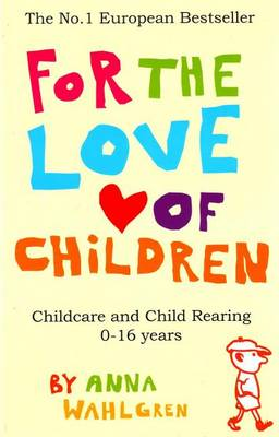 For the Love of Children: Childcare and Child Rearing 0-16 Years (Hardback)