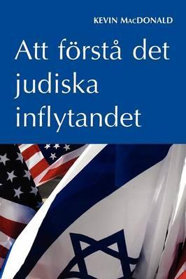 Att F rst Det Judiska Inflytandet (Paperback)