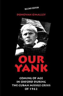 OUR YANK: Coming of Age in Oxford During the Cuban Missile Crisis of 1962 (Paperback)