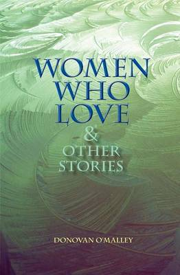 Women Who Love & Other Stories (Paperback)
