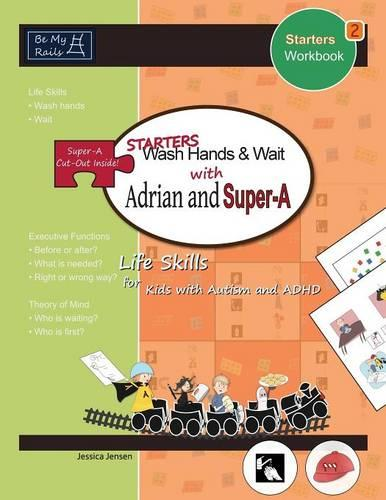 Starters Wash Hands & Wait with Adrian and Super-A: Life Skills for Kids with Autism and ADHD (Paperback)