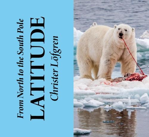 From the North to the South Pole - Latitude (Hardback)