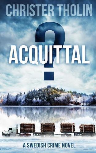 Acquittal?: A Swedish Crime Novel - Stockholm Sleuth 5 (Paperback)
