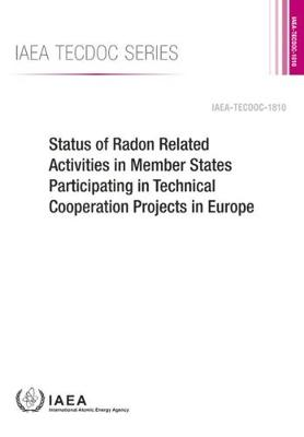 Status of Radon Related Activities in Member States Participating in Technical Cooperation Projects in Europe - IAEA TECDOC Series (Paperback)