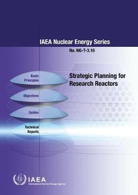 Strategic Planning for Research Reactors - IAEA Nuclear Energy Series (Paperback)
