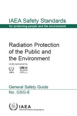 Radiation Protection of the Public and the Environment - IAEA Safety Standards Series (Paperback)