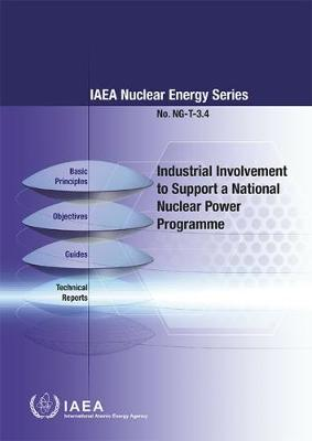 Industrial Involvement to Support a National Nuclear Power Programme - IAEA Nuclear Energy Series (Paperback)