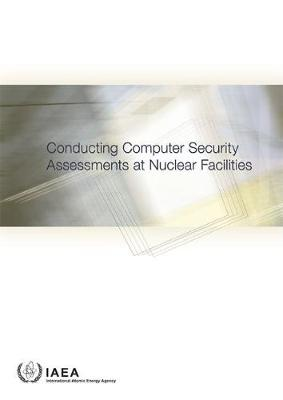 Conducting Computer Security Assessments at Nuclear Facilities (Paperback)