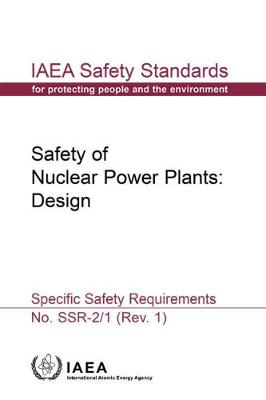 Safety of Nuclear Power Plants: Design: Specific Safety Requirements - IAEA Safety Standards Series (Paperback)