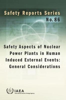 Safety Aspects of Nuclear Power Plants in Human Induced External Events: General Considerations - Safety Reports Series (Paperback)