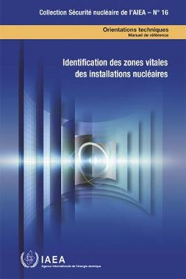 Identification of Vital Areas at Nuclear Facilities: Technical Guidance Reference Manual - IAEA Nuclear Security Series (Paperback)