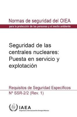 Safety of Nuclear Power Plants: Commissioning and Operation (Spanish Edition): Specific Safety Requirements - IAEA Coleccion de normas de seguridad (Paperback)