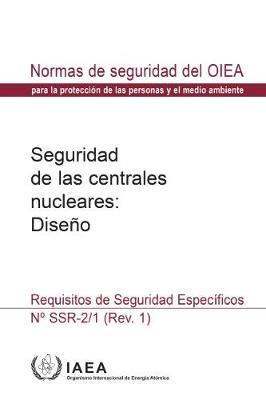 Safety of Nuclear Power Plants: Design: Specific Safety Requirements - Arabic Safety Standards Series (Paperback)