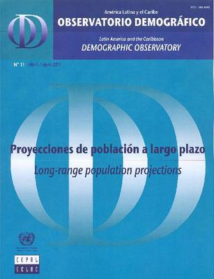 Latin America and the Caribbean Demographic Observatory No.11: Long-range Population Projections - Year VI (Paperback)