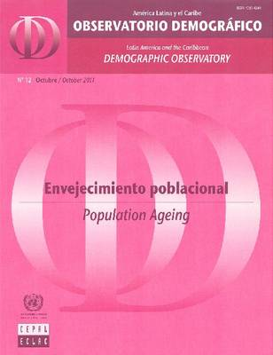 Latin America and the Caribbean Demographic Observatory No.12: Population Ageing - Year VI (Paperback)