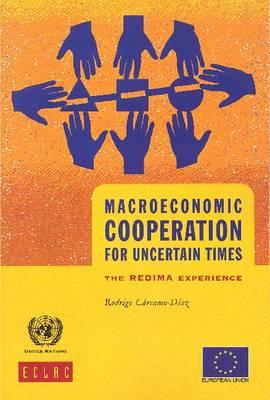 Macroeconomics cooperation for uncertain times: the Redima experience - Cuadernos de la CEPAL 98 (Paperback)