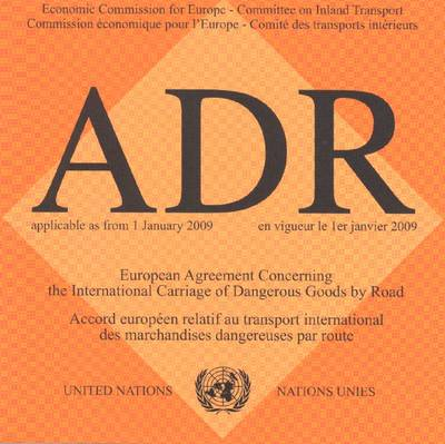European Agreement Concerning the International Carriage of Dangerous Goods by Road (Adr): Applicable as from 1 January 2009 (CD-ROM) (CD-ROM)