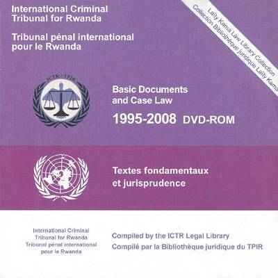International Criminal Tribunal for Rwanda: Basic Documents and Case Law 1995-2008 DVD ROM (DVD video)