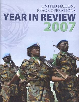 United Nations Peace Operations Year in Review 2007 (Paperback)