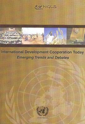International Development Cooperation Today: Emerging Trends and Debates (Paperback)