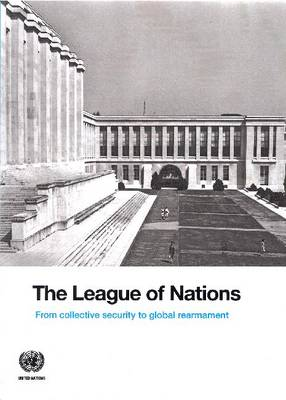 The League of Nations: from collective security to global rearmament (Paperback)