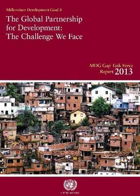 Millennium Development Goals Gap Task Force report 2013: the global partnership for development , the challenge we face (Paperback)