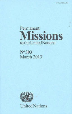 Permanent Missions to the United Nations: No. 303, March 2013 (Paperback)