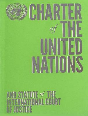 Charter of the United Nations and Statute of the International Court of Justice: English-language Limited Edition - Green (Paperback)