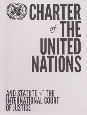 Charter of the United Nations and Statute of the International Court of Justice (Paperback)