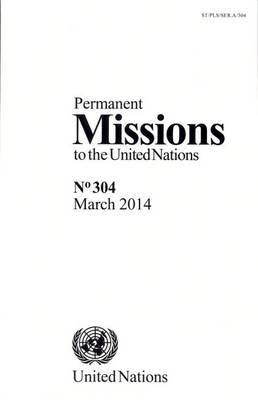 Permanent Missions to the United Nations: Number 304 (Paperback)