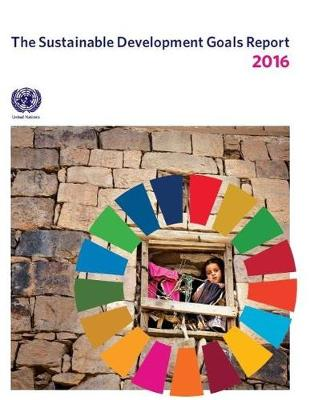 The sustainable development goals report 2016 (Paperback)