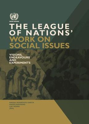 The League of Nations' work on social issues: visions, endeavours and experiments (Paperback)