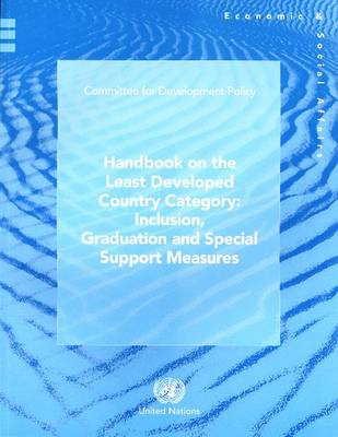 Handbook on the Least Developed Country Category: Inclusion and Graduation and Special Support Measures (Paperback)