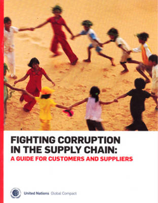 Fighting Corruption in the Supply Chain: A Guide for Customers and Suppliers (Paperback)